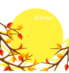 Autumn card with branches of tree and yellow vector