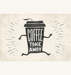 poster take out coffee cup with lettering coffee vector image