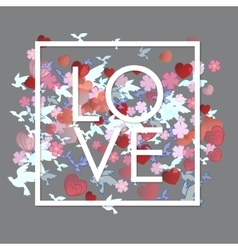 Love white word with flowers hearts and birds vector