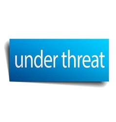 Under threat blue paper sign isolated on white vector