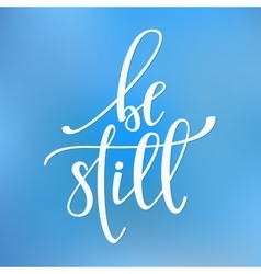 Be still quote typography vector