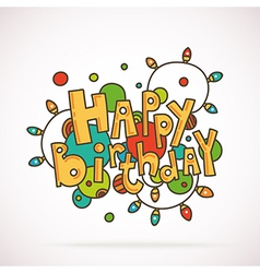 Words HAPPY BIRTHDAY with doodle circles and light vector image vector image