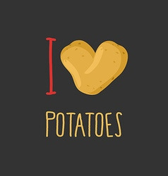 I love potatoes heart of ripe potato vector