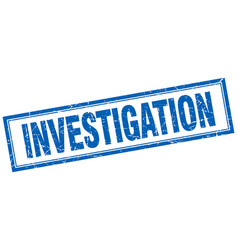 Investigation blue grunge square stamp on white vector