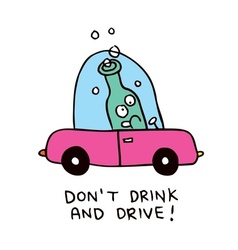 dont drink and drive vector image vector image