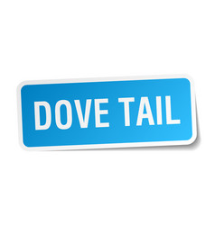 Dove tail square sticker on white vector