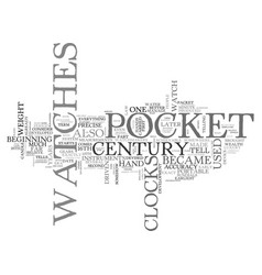 A brief history of pocket watches text word cloud vector