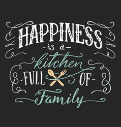 happiness is a kitchen full of family sign vector image vector image