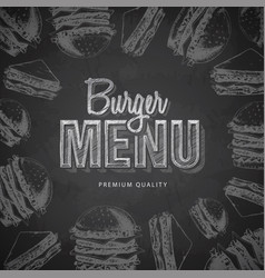 chalk drawing typography fast food burger menu vector image