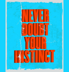 Inspiring motivation quote with text never doubt vector