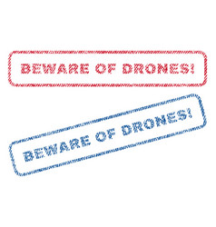 Beware of drones exclamation textile stamps vector