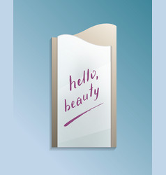 Hello beauty text on bathroom misted mirror vector