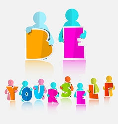 Be yourself slogan - title vector