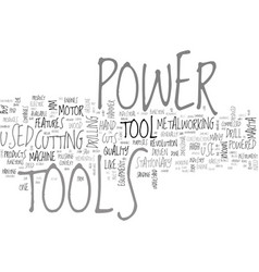 A brief history of power tools text word cloud vector