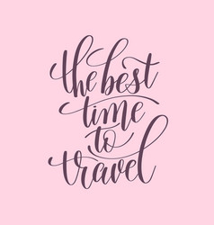 Best time to travel handwritten lettering vector