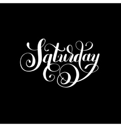 Saturday day of the week handwritten white ink vector