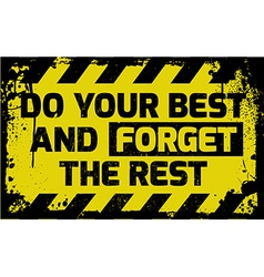 Do your best and forget the rest sign vector