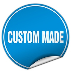 Custom made round blue sticker isolated on white vector
