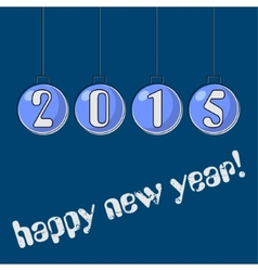 happy New Year greeting on Christmas blue balls vector image