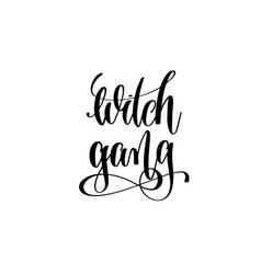 Witch gang hand lettering inscription quote to vector