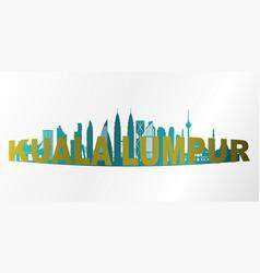 modern kuala lumpur city skyline vector image