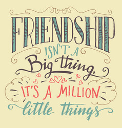 Friendship hand-lettering and calligraphy quote vector