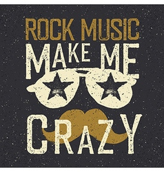 Rock music make me crazy Sunglasses with stars and vector image vector image