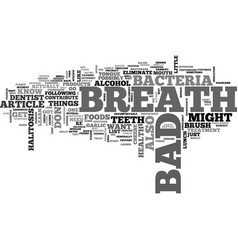 Bad breath and halitosis remedies text word cloud vector
