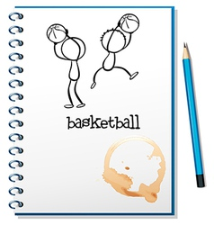 A notebook with a sketch of the basketball players vector image
