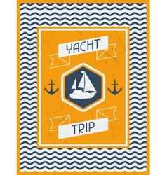 Yacht trip nautical retro poster in flat design vector