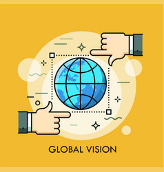 Globe inside frame of selection tool and two hands vector