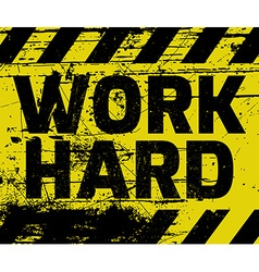 Work hard sign vector