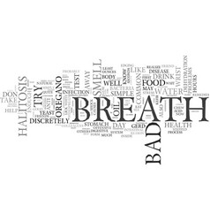 Bad breath halitosis text word cloud concept vector
