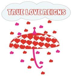 True Love Reigns vector image vector image