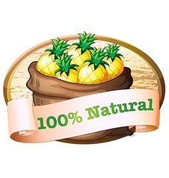 A sack of pineapples with a natural label vector