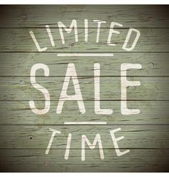Slogan wood color limited sale vector