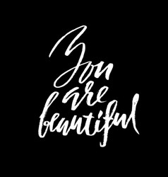 You are beautiful hand drawn motivation lettering vector