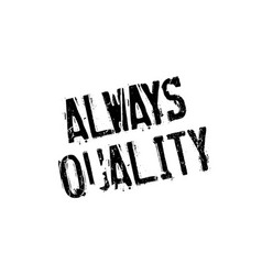 Always quality rubber stamp vector