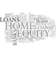 Banks just love those home equity loans text word vector