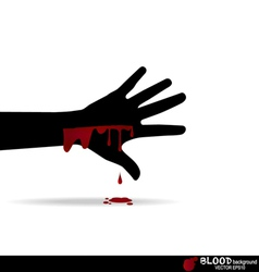A bloody hand with blood dripping down vector image
