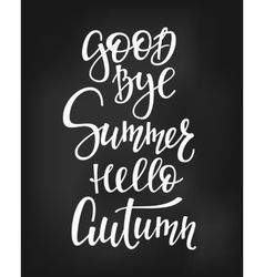 Good bye summer hello autumn quotes lettering vector