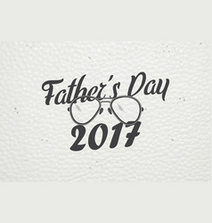 happy father s day greeting detailed elements vector image vector image