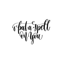 I put a spell on you hand lettering inscription vector