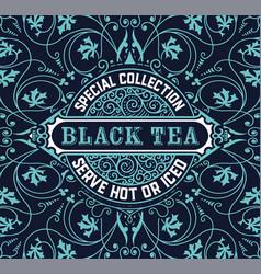 Black tea label vintrage style vector