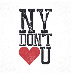 Ny do not love you lettering print template for vector