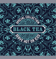 black tea label vintrage style vector image vector image