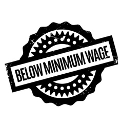 Below minimum wage rubber stamp vector