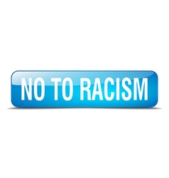 No to racism blue square 3d realistic isolated web vector