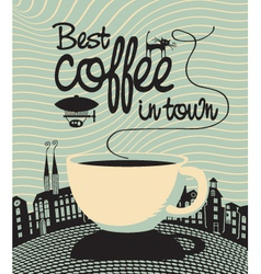 Best coffee in town vector