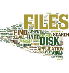 Find files on the hard disk faster text vector